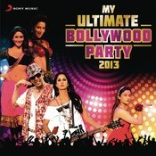 My Ultimate Bollywood Party 2013 Songs