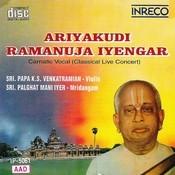 Carnatic Vocal - Ariyakudi Ramanuja Iyengar Songs