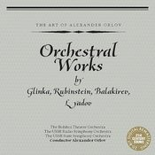 Orchestral Works by Glinka, Rubinstein, Balakirev, Lyadov Songs