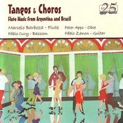 Tangos & Choros: Flute Music From Argentina and Brazil Songs