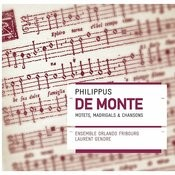 Philippus de Monte; Motets, madrigals & chansons Songs