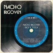 Nacho Irigoyen Dice Y Toca Songs