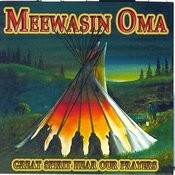 Meewasin Oma: Great Spirit, Hear Our Prayers Songs