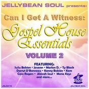 Can I Get A Witness - Gospel House Essentials, Volume 2 Songs
