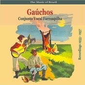 The Music Of Brazil: Gauchos, Recordings 1953 - 1957 Songs
