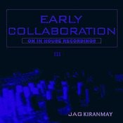 Early Collaboration III (2-Track Single) Songs