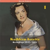 Great Singers - Kathleen Ferrier, Volume 1, Recordings 1945 - 1951 Songs
