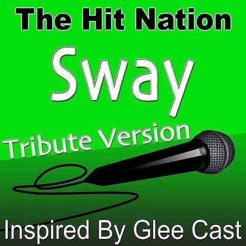 Sway - Glee Cast Tribute Version Songs Download: Sway - Glee Cast