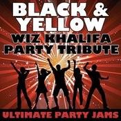 Black & Yellow (Wiz Khalifa Party Tribute) Songs