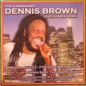 The Legendary Dennis Brown Live In New York Songs