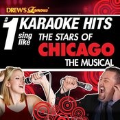 Drew's Famous # 1 Karaoke Hits: Sing Like The Stars Of Chicago The Musical Songs