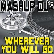 Wherever You Will Go (Remix Tools For Mash-Ups) Songs
