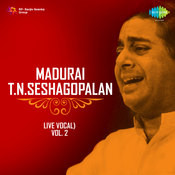 Madurai T N Seshagopalan Vocal Vol 2 Live Songs