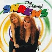 The Untamed Shrews Songs