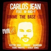 Gimme The Base (Dj) [Feat. M-And-Y] Songs