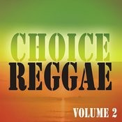 Choice Reggae Vol 2 Songs