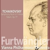 Tchaikovsky: Symphony No. 4 In F Minor; Fatum, Op. 77 Songs
