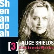 Shenandoah - Alice Shields: Electronic Works Songs