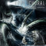 Epic Choral Trailers Songs