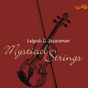 Mystical Strings - Lalgudi G Jayaraman Songs
