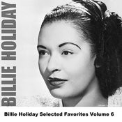Billie Holiday Selected Favorites, Vol. 6 Songs