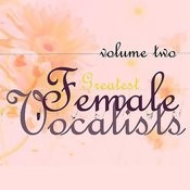 Greatest Female Vocalists, Vol 2 Songs