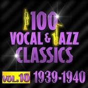 100 Vocal & Jazz Classics - Vol. 10 (1939-1940) Songs