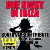 One Night In Ibiza (Cover Version Tribute To Mike Candys & Evelyn) Songs