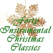 40 Instrumental Christmas Classics Songs