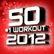 50 #1 Workout 2012 (2 Workout Set) Songs