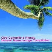 Club Camarillo & Friends: Sensual Bossa Lounge Compilation Songs