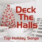 Top Holiday Songs - Deck The Halls Songs