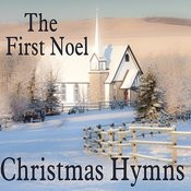 Christmas Hymns - The First Noel Songs