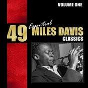 49 Essential Miles Davis Classics - Vol. 1 Songs