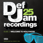 Def Jam 25, Vol. 22 - Welcome To Hollyhood (Explicit Version) Songs