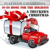 10-20 Home For The Holidays: A Trucker's Christmas Songs