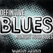 Definitive Blues: Midnight Hour Blues Songs