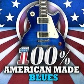 100% American Made Blues Songs