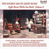 The Golden Age Of Light Music: Light Music While You Work - Vol. 4 Songs