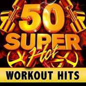 50 Super Hot Workout Hits Songs