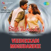 Veedekkadi Mogudandee Songs