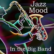 In The Big Band Jazz Mood Songs