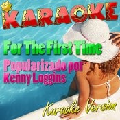 For The First Time (Popularizado Por Kenny Loggins) [Karaoke Version] - Single Songs