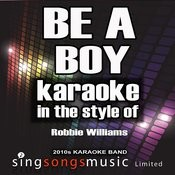 Be A Boy (In The Style Of Robbie Williams) [Karaoke Version] - Single Songs
