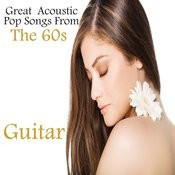 Great Acoustic Guitar Pop Songs From The 60s Songs