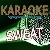 Sweat (Originally Performed By Snoop Dogg Feat. David Guetta) [Karaoke Version] Song