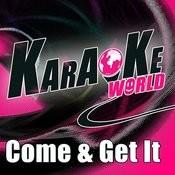 Come & Get It (Originally Performed By Selena Gomez)[Karaoke Version] Song