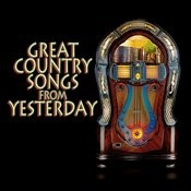 Great Country Songs From Yesterday Songs