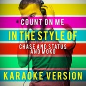 Count On Me (In The Style Of Chase And Status And Moko) [Karaoke Version] - Single Songs