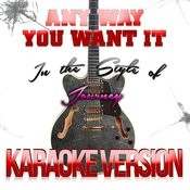 Any Way You Want It (In The Style Of Journey) [Karaoke Version] Song